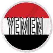 Flag Of The Yemen Word Round Beach Towel