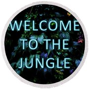 Welcome To The Jungle - Neon Typography Round Beach Towel