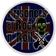 Prisoners Of Rock N Roll Round Beach Towel