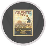 Atlantic City The Playground Of The Nation Round Beach Towel