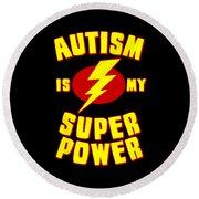Autism Is My Superpower Round Beach Towel