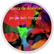 Averroes's Search Borges Poster Round Beach Towel
