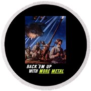 Back 'em Up With More Metal  Round Beach Towel