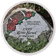 Badger Rose Bowl Win 1999 Round Beach Towel