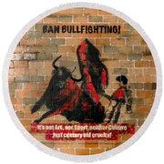 Ban Bullfighting Round Beach Towel