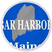 Bar Harbor Maine City And Town Pride  Round Beach Towel