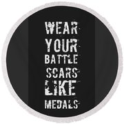 Battle Scars - For Men Round Beach Towel