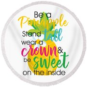 Be A Pineapple Round Beach Towel