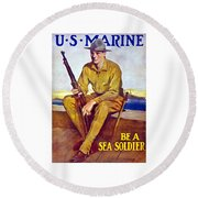 Be A Sea Soldier - Us Marine Round Beach Towel
