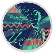 Be A Unicorn 2 Round Beach Towel