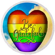 Be Grateful Gay Heart Round Beach Towel