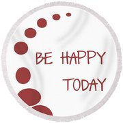 Be Happy Today In Red Round Beach Towel