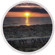 Be My Queen Round Beach Towel