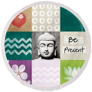 Be Present Round Beach Towel by Linda Woods