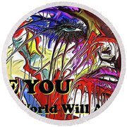 Be You. Round Beach Towel by Darren Cannell