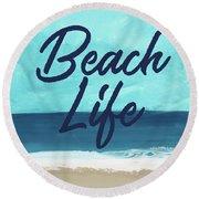 Beach Life- Art By Linda Woods Round Beach Towel