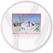 Beach Recliner Poster Round Beach Towel