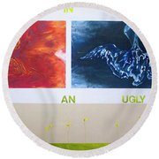 Beautiful In An Ugly World Round Beach Towel