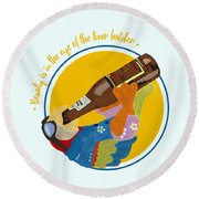 Beauty And The Beer Round Beach Towel