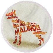 Belgian Malinois Watercolor Painting / Typographic Art Round Beach Towel