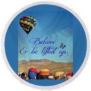 Believe And Be Lifted Up Round Beach Towel