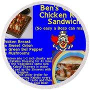 Ben's Catalina Chicken Kabob Sandwich Recipe Round Beach Towel
