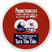 Better Performance On Your Part Will Turn The Tide - Ww2 Round Beach Towel