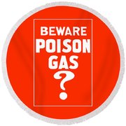 Beware Poison Gas - Wwi Sign Round Beach Towel