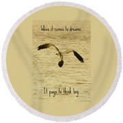Big Dreams Round Beach Towel