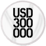 Big Money Usd 300 000 Round Beach Towel