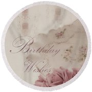 Birthday Wishes - Candles, Crystal And Roses Round Beach Towel