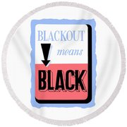 Blackout Means Black Round Beach Towel