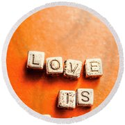Block Quotes On Love Is All  Round Beach Towel
