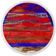 Boat As Art With Text Round Beach Towel