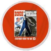 Bonds Or Bondage -- Ww2 Propaganda Round Beach Towel