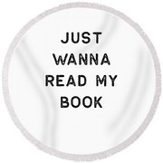 Book Shirt Just Wanna Read My Dark Reading Authors Librarian Writer Gift Round Beach Towel