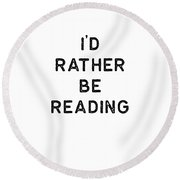 Book Shirt Rather Be Reading Dark Reading Authors Librarian Writer Gift Round Beach Towel