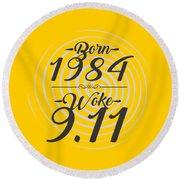 Born Into 1984 - Woke 9.11 Round Beach Towel