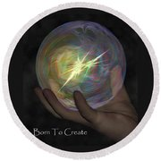 Born To Create - View With Or Without Red-cyan 3d Glasses Round Beach Towel