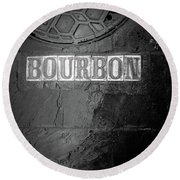 Bourbon In Black And White Round Beach Towel