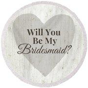 Bridesmaid Card Rustic- Art By Linda Woods Round Beach Towel