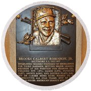 Brooks Robinson Hall Of Fame Plaque Round Beach Towel