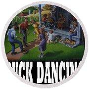 Buck Dancing T Shirt - Mountain Dancing - Porch Music Round Beach Towel