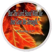 But The Lord Stood With Me Round Beach Towel
