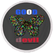 Butterfly Good And Bad  Round Beach Towel