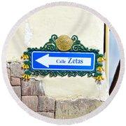 Calle Zetas Sign, Cusco, Peru Round Beach Towel