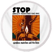 Careless Matches Aid The Axis Round Beach Towel