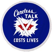 Careless Talk Costs Lives  Round Beach Towel by War Is Hell Store