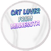 Cat Lover From Minnesota 2 Round Beach Towel