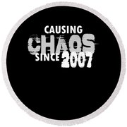 Causing Chaos Since 2007 Birthday Gift Round Beach Towel
